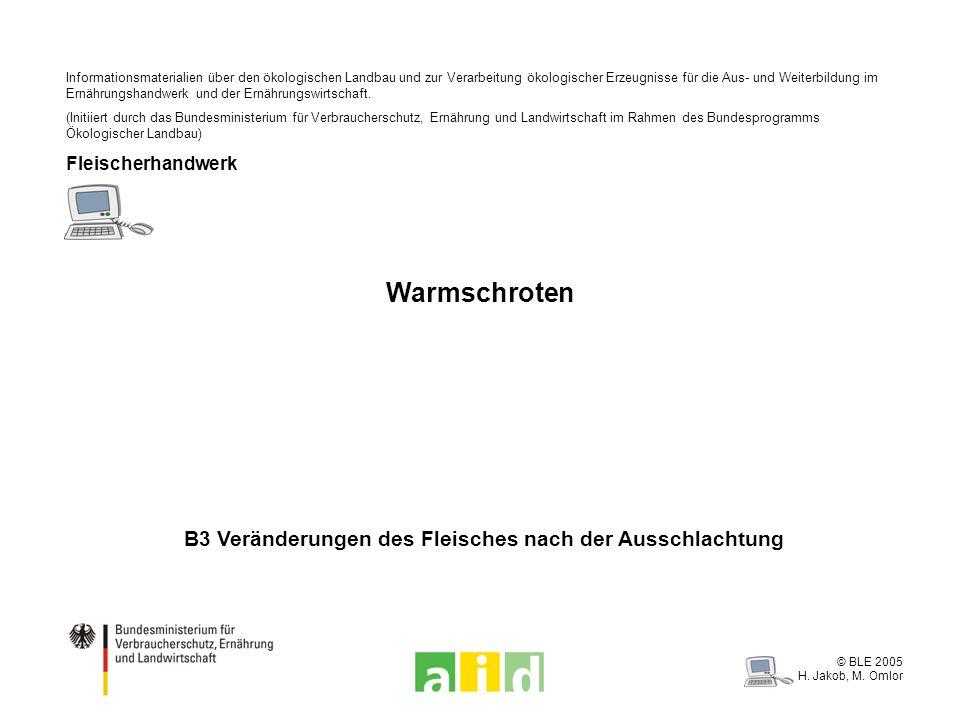 © BLE 2005 H. Jakob, M. Omlor Informationsmaterialien über den ökologischen Landbau und zur Verarbeitung ökologischer Erzeugnisse für die Aus- und Wei