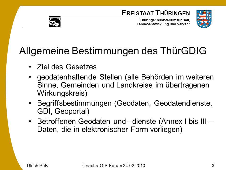 F REISTAAT T HÜRINGEN Thüringer Ministerium für Bau, Landesentwicklung und Verkehr Ulrich Püß7. sächs. GIS-Forum 24.02.20103 Allgemeine Bestimmungen d