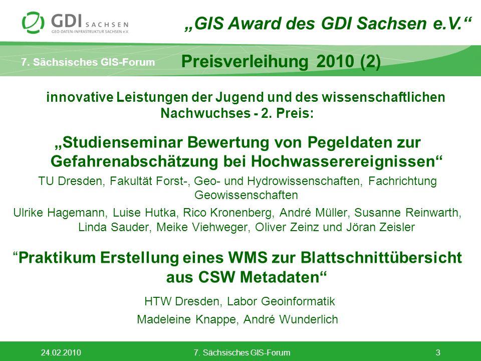 7. Sächsisches GIS-Forum 24.02.20107. Sächsisches GIS-Forum3 innovative Leistungen der Jugend und des wissenschaftlichen Nachwuchses - 2. Preis: Studi