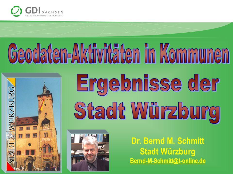 Dr. Bernd M. Schmitt Stadt Würzburg Bernd-M-Schmitt@t-online.de
