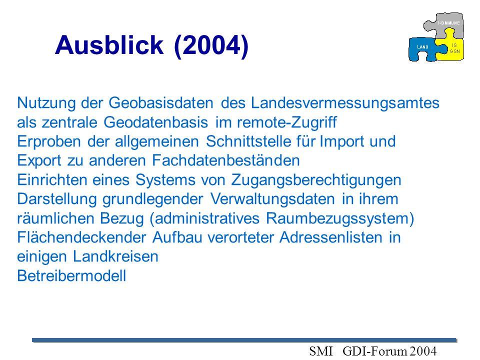 Ausblick (2004) Nutzung der Geobasisdaten des Landesvermessungsamtes als zentrale Geodatenbasis im remote-Zugriff Erproben der allgemeinen Schnittstel