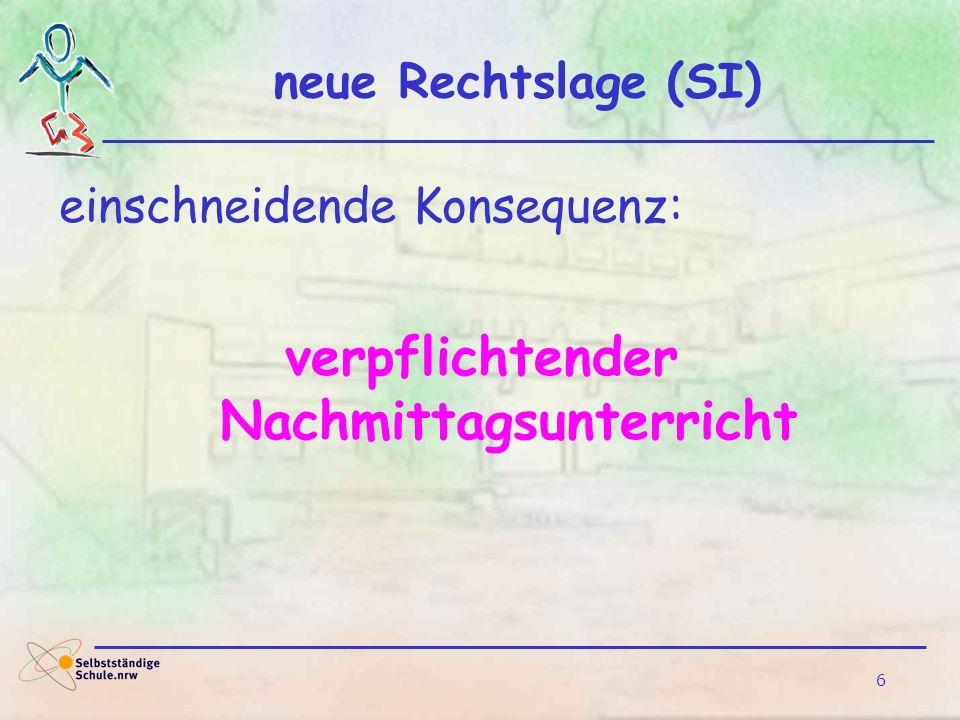 6 neue Rechtslage (SI) einschneidende Konsequenz: verpflichtender Nachmittagsunterricht