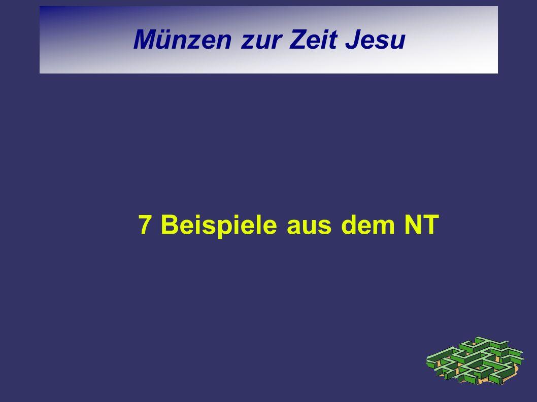 Münzen zur Zeit Jesu 7 Beispiele aus dem NT