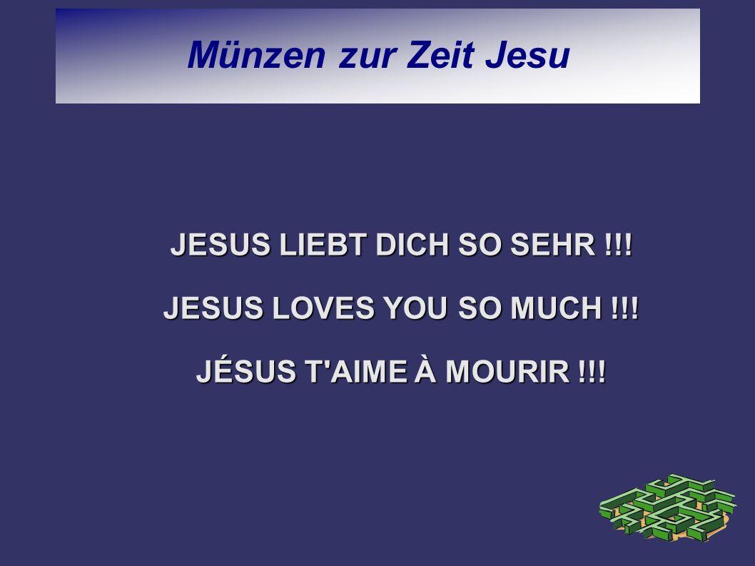 Münzen zur Zeit Jesu JESUS LIEBT DICH SO SEHR !!! JESUS LOVES YOU SO MUCH !!! JÉSUS T'AIME À MOURIR !!!