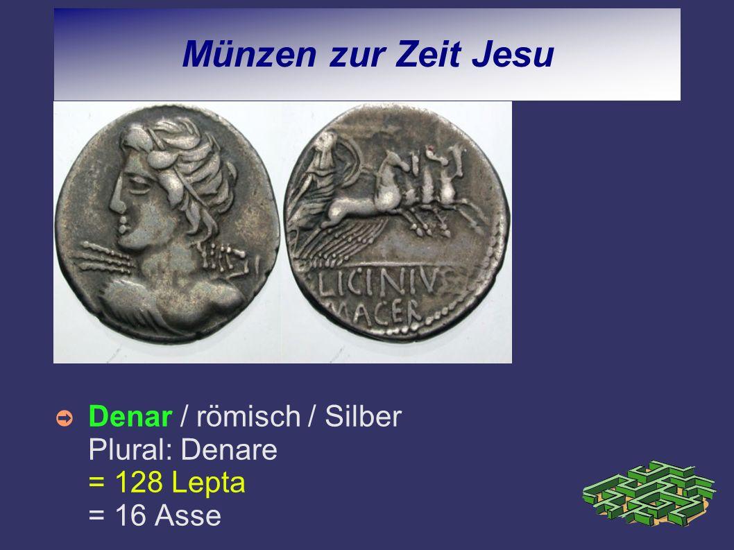 Münzen zur Zeit Jesu Bonus: Lies Mark.
