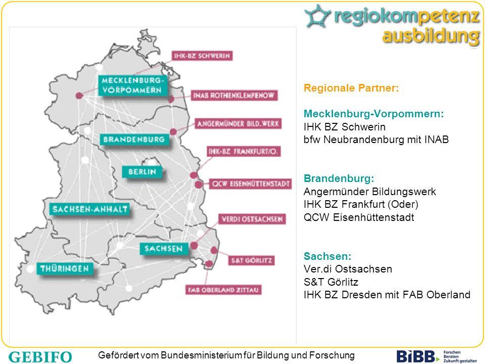 Gefördert vom Bundesministerium für Bildung und Forschung Regionale Partner: Mecklenburg-Vorpommern: IHK BZ Schwerin bfw Neubrandenburg mit INAB Brand