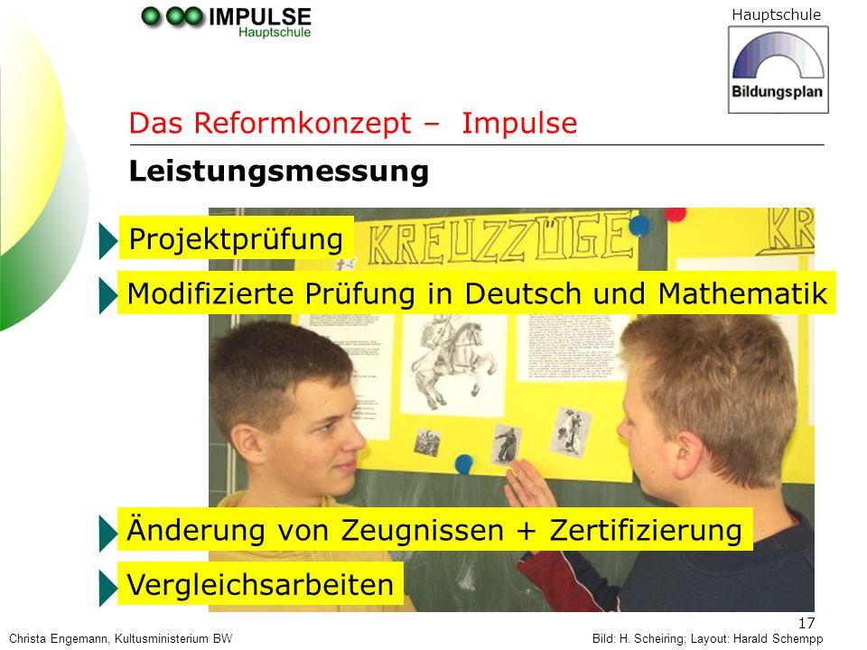 Hauptschule 17 Bild: H. Scheiring; Layout: Harald Schempp Das Reformkonzept – Impulse Leistungsmessung Projektprüfung Modifizierte Prüfung in Deutsch