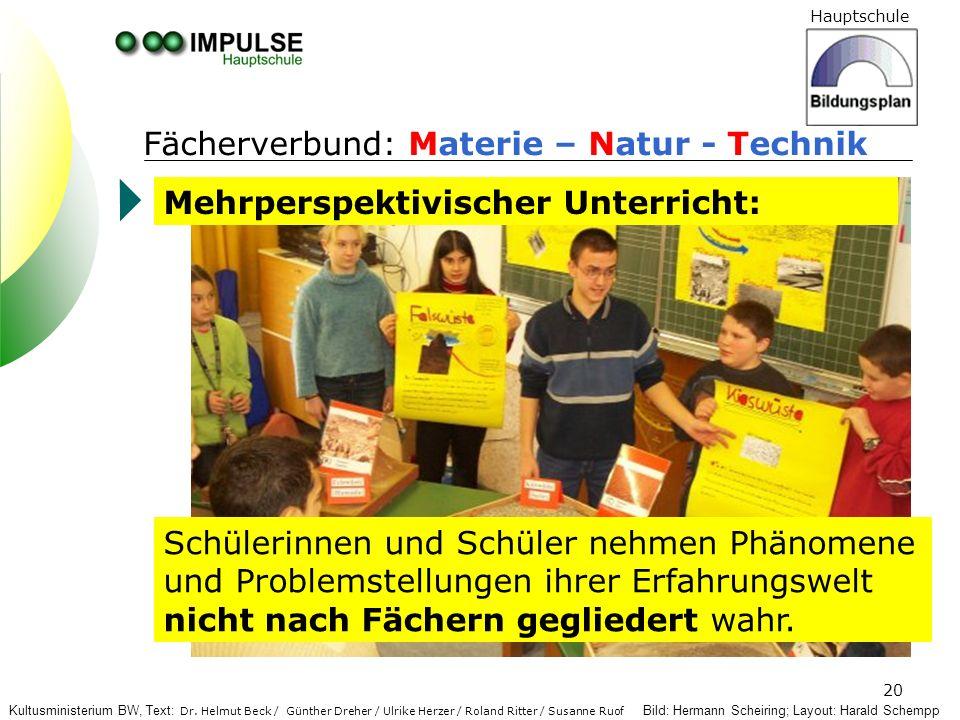 Hauptschule 20 Fächerverbund: Materie – Natur - Technik Bild: Hermann Scheiring; Layout: Harald Schempp Mehrperspektivischer Unterricht: Schülerinnen