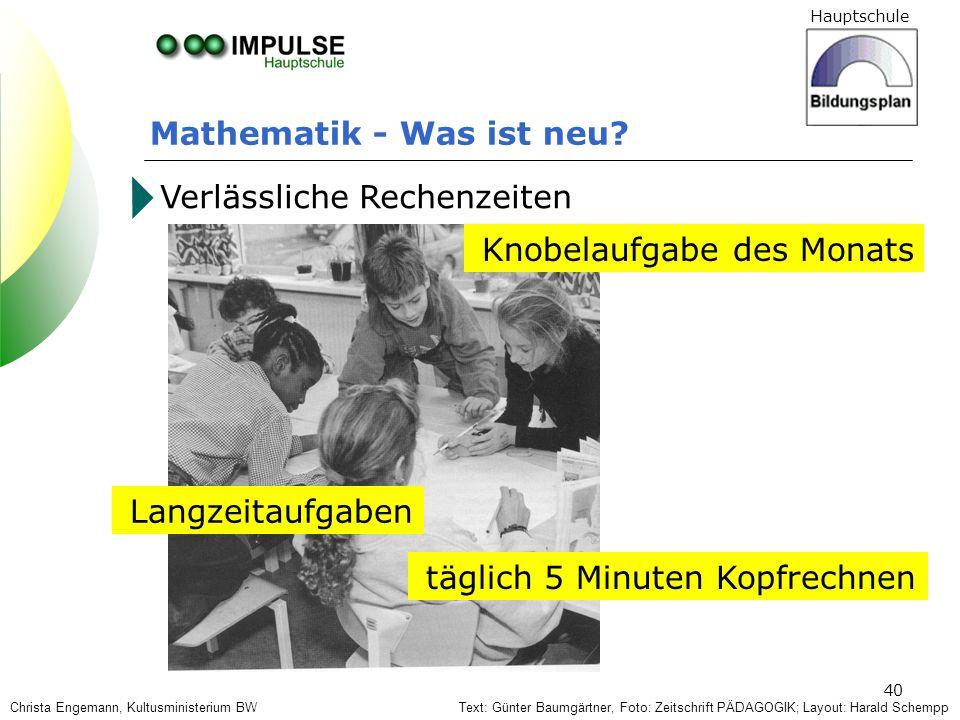 Hauptschule 40 Mathematik - Was ist neu? Text: Günter Baumgärtner, Foto: Zeitschrift PÄDAGOGIK; Layout: Harald Schempp Verlässliche Rechenzeiten Langz