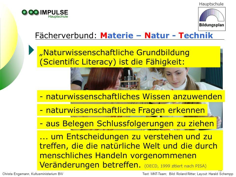 Hauptschule 43 Fächerverbund: Materie – Natur - Technik Text: MNT-Team; Bild: Roland Ritter; Layout: Harald Schempp Naturwissenschaftliche Grundbildun
