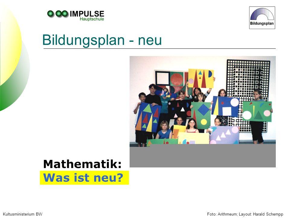 Foto: Arithmeum; Layout: Harald SchemppKultusministerium BW Bildungsplan - neu Mathematik: Was ist neu?