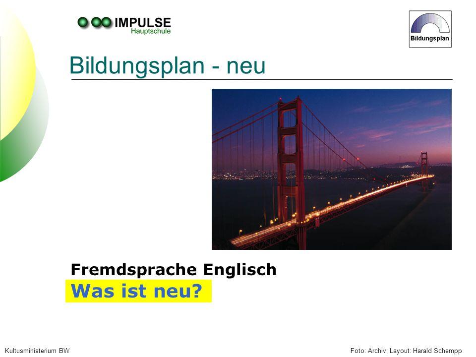 Foto: Archiv; Layout: Harald SchemppKultusministerium BW Bildungsplan - neu Fremdsprache Englisch Was ist neu?