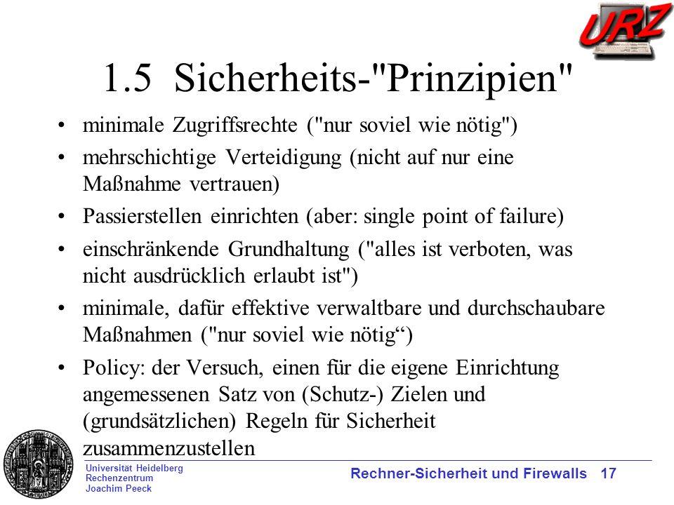 Universität Heidelberg Rechenzentrum Joachim Peeck Rechner-Sicherheit und Firewalls 17 1.5 Sicherheits-
