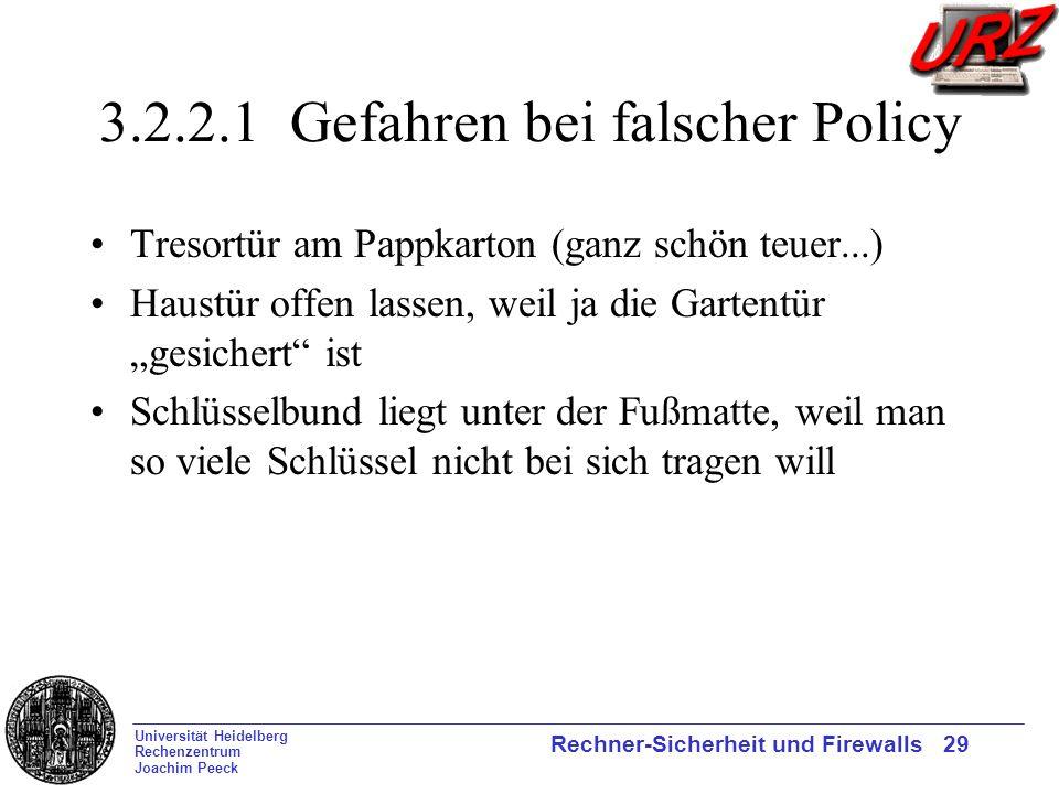 Universität Heidelberg Rechenzentrum Joachim Peeck Rechner-Sicherheit und Firewalls 29 3.2.2.1 Gefahren bei falscher Policy Tresortür am Pappkarton (g