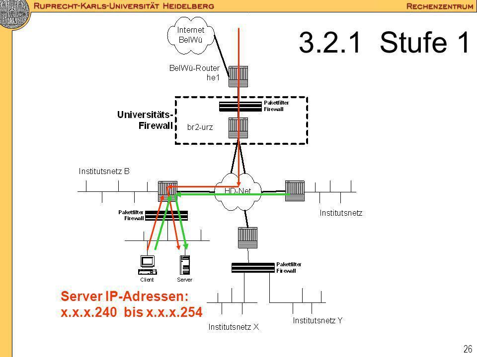 26 Server IP-Adressen: x.x.x.240 bis x.x.x.254 3.2.1 Stufe 1