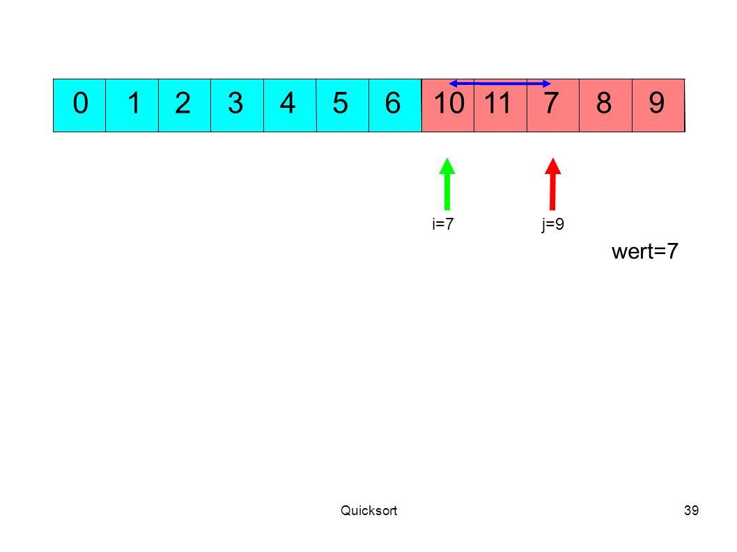 Quicksort39 5311 9 10701248 wert=7 6 j=9i=7