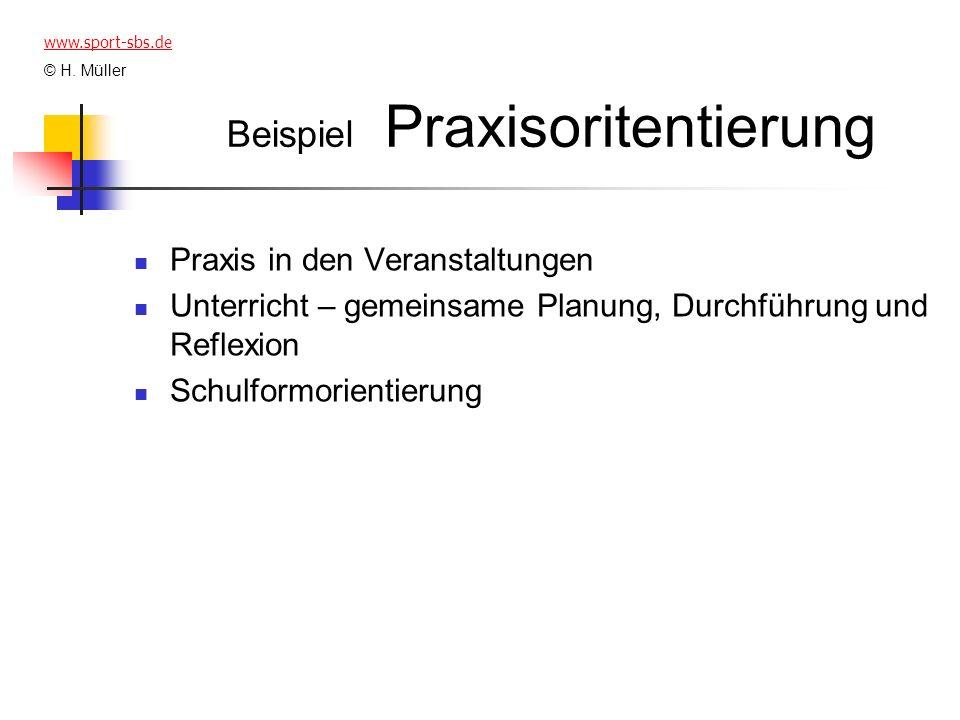 Beispiel Praxisoritentierung Praxis in den Veranstaltungen Unterricht – gemeinsame Planung, Durchführung und Reflexion Schulformorientierung www.sport