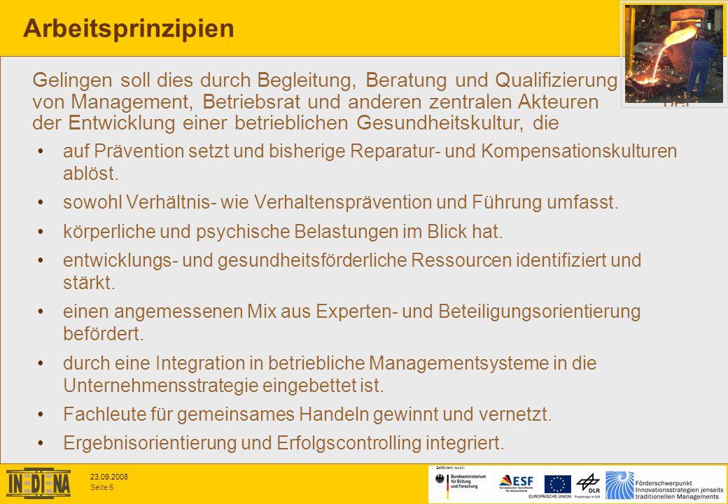 Seite 5 23.09.2008 Gefördert durch: auf Prävention setzt und bisherige Reparatur- und Kompensationskulturen ablöst. sowohl Verhältnis- wie Verhaltensp