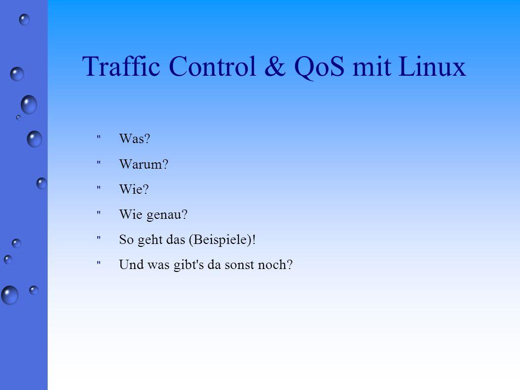Traffic Control & QoS mit Linux Was. Warum. Wie.