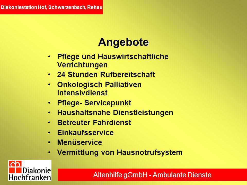 Altenhilfe gGmbH - Ambulante Dienste Diakoniestation Hof, Schwarzenbach, RehauAngebote Pflege und Hauswirtschaftliche Verrichtungen 24 Stunden Rufbere