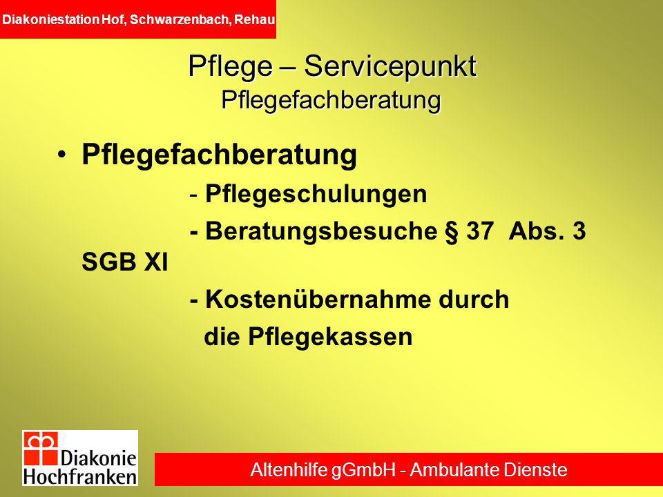 Altenhilfe gGmbH - Ambulante Dienste Diakoniestation Hof, Schwarzenbach, Rehau Pflege – Servicepunkt Pflegefachberatung Pflegefachberatung - Pflegesch