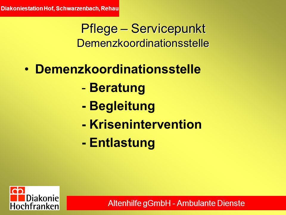 Altenhilfe gGmbH - Ambulante Dienste Diakoniestation Hof, Schwarzenbach, Rehau Pflege – Servicepunkt Demenzkoordinationsstelle Demenzkoordinationsstel