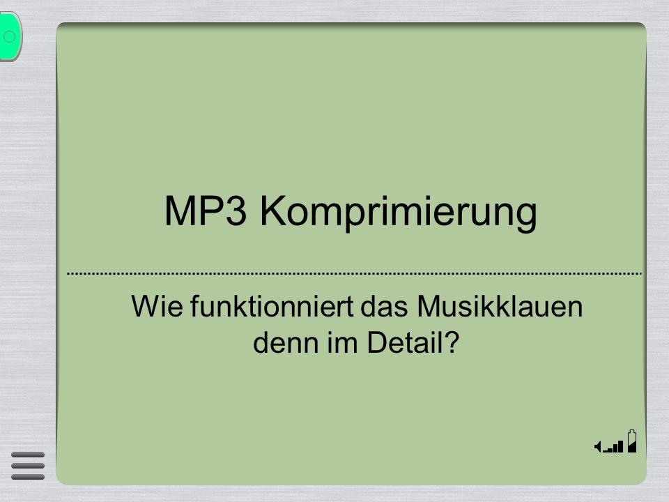 MP3 Komprimierung Wie funktionniert das Musikklauen denn im Detail?