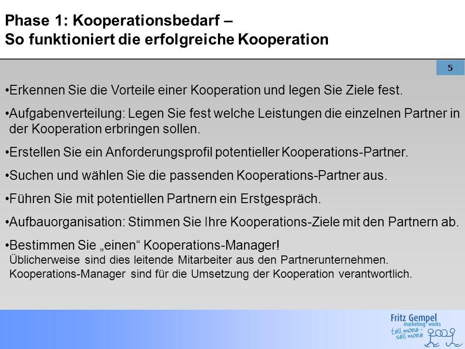 5 Phase 1: Kooperationsbedarf – So funktioniert die erfolgreiche Kooperation Erkennen Sie die Vorteile einer Kooperation und legen Sie Ziele fest. Auf
