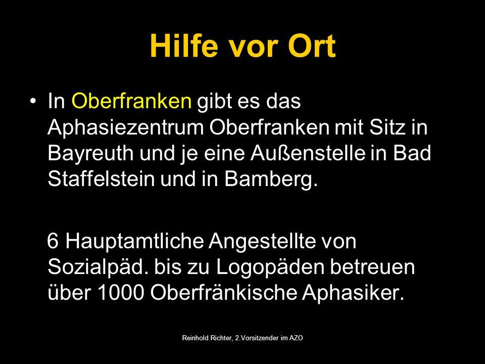 Reinhold Richter, 2.Vorsitzender im AZO Hilfe vor Ort In Oberfranken gibt es das Aphasiezentrum Oberfranken mit Sitz in Bayreuth und je eine Außenstel