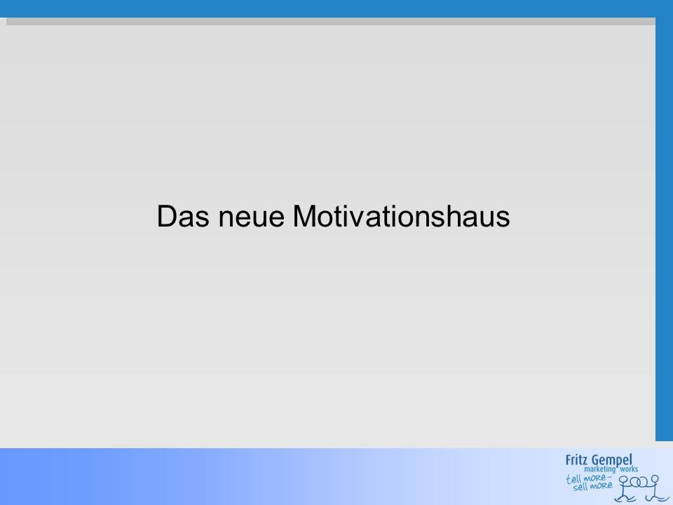 Das neue Motivationshaus
