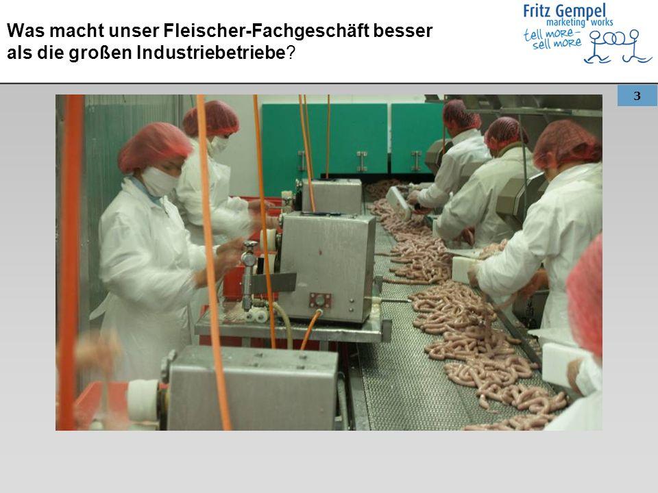 4 Was macht unser Fleischer-Fachgeschäft besser als die neuen Bio-Supermärkte?