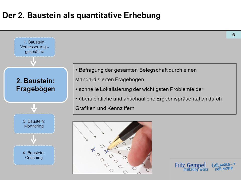 6 Der 2. Baustein als quantitative Erhebung Befragung der gesamten Belegschaft durch einen standardisierten Fragebogen schnelle Lokalisierung der wich
