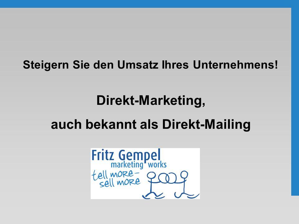 Steigern Sie den Umsatz Ihres Unternehmens! Direkt-Marketing, auch bekannt als Direkt-Mailing