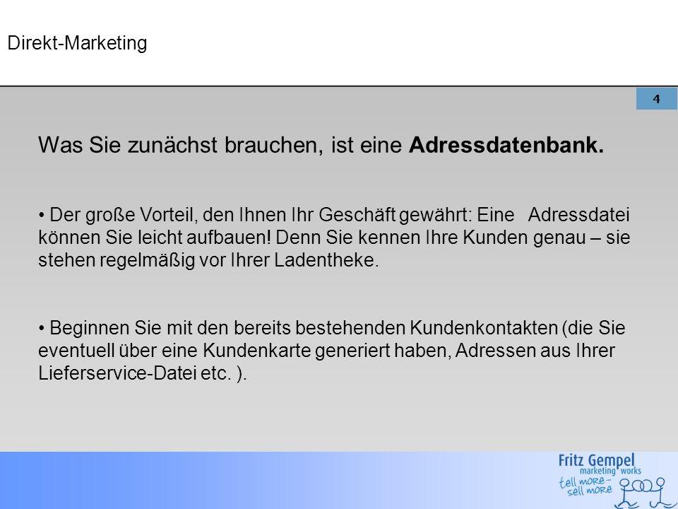 4 Direkt-Marketing Was Sie zunächst brauchen, ist eine Adressdatenbank.