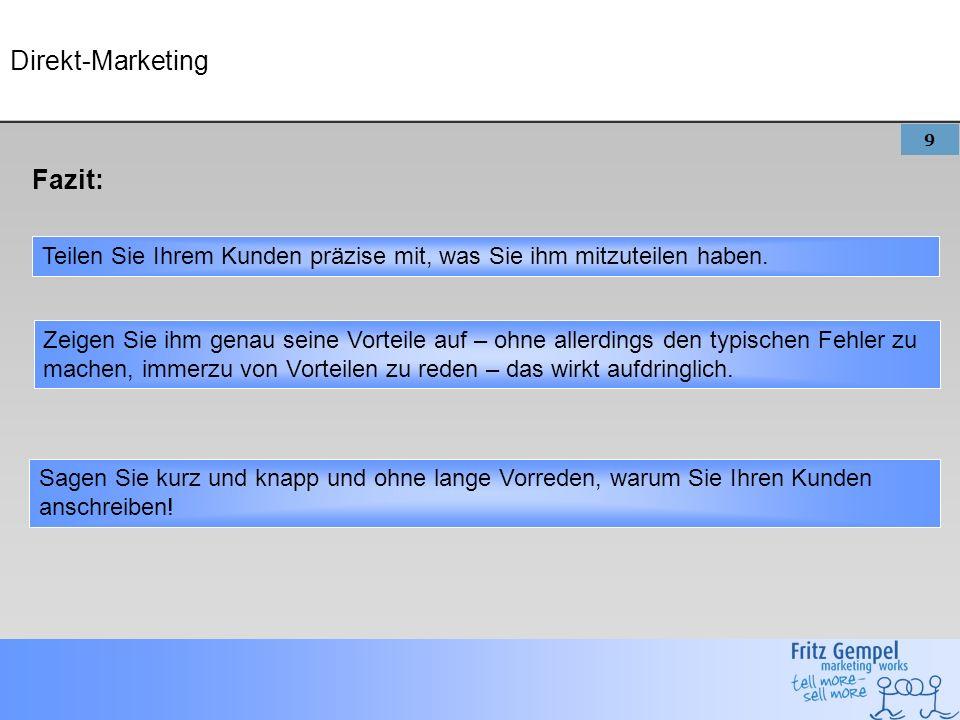 9 Direkt-Marketing Fazit: Teilen Sie Ihrem Kunden präzise mit, was Sie ihm mitzuteilen haben.