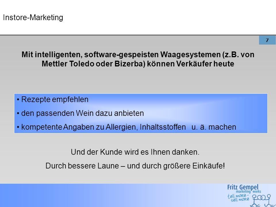 7 Instore-Marketing Mit intelligenten, software-gespeisten Waagesystemen (z.B.