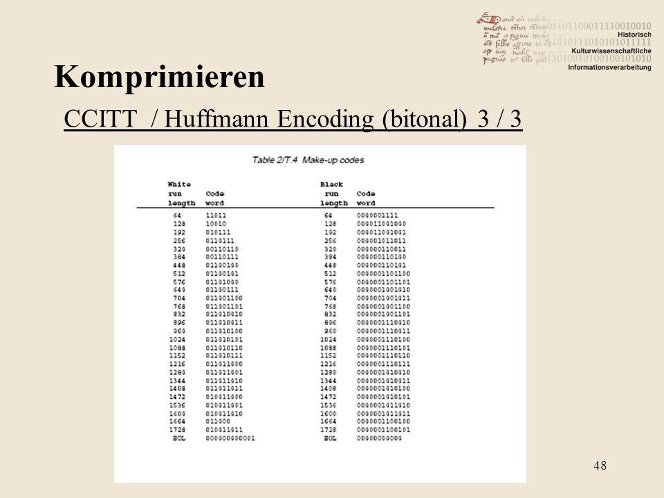 Komprimieren 48 CCITT / Huffmann Encoding (bitonal) 3 / 3