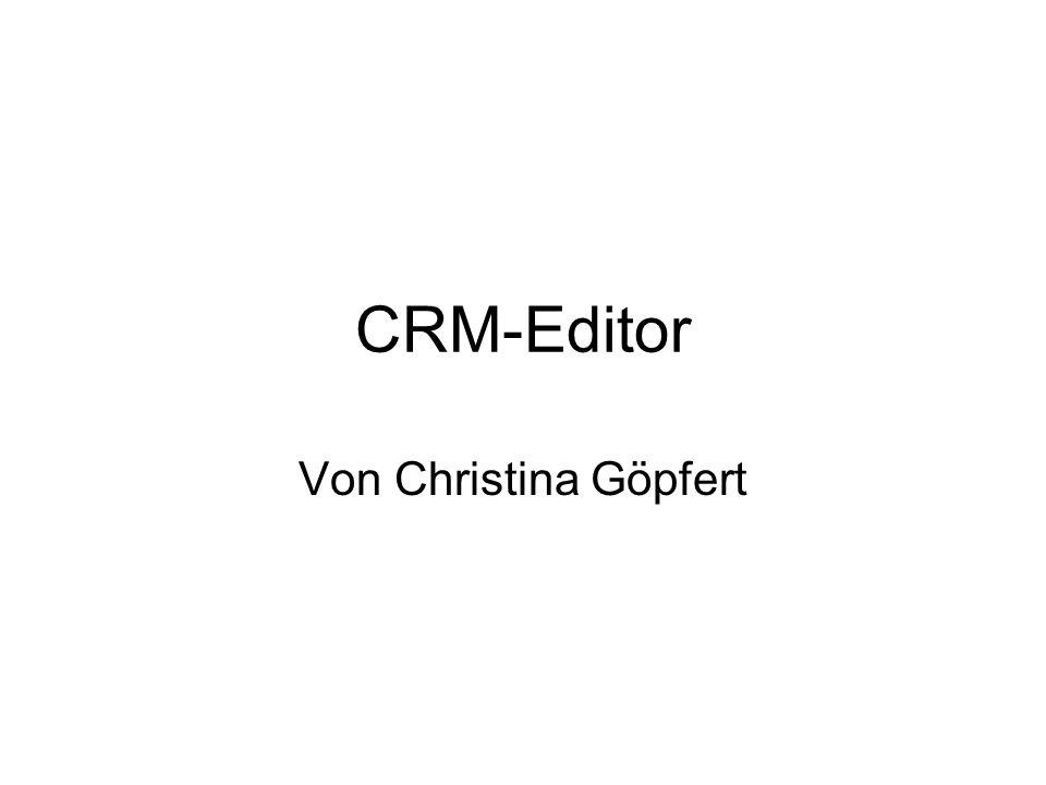CRM-Editor Von Christina Göpfert