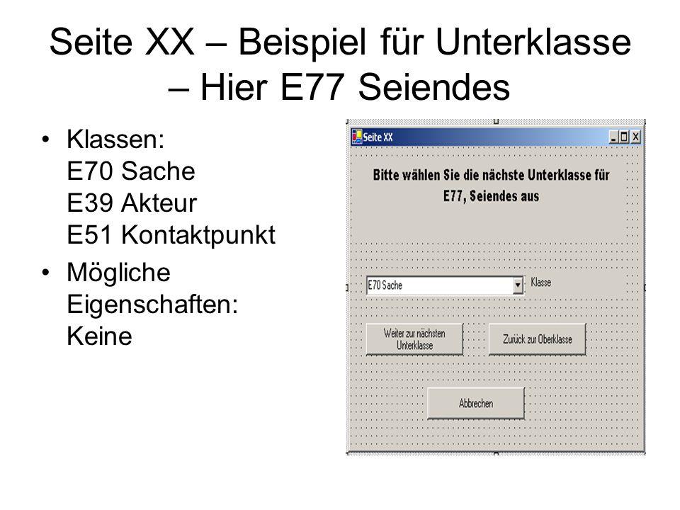 Seite XX – Beispiel für Unterklasse – Hier E77 Seiendes Klassen: E70 Sache E39 Akteur E51 Kontaktpunkt Mögliche Eigenschaften: Keine