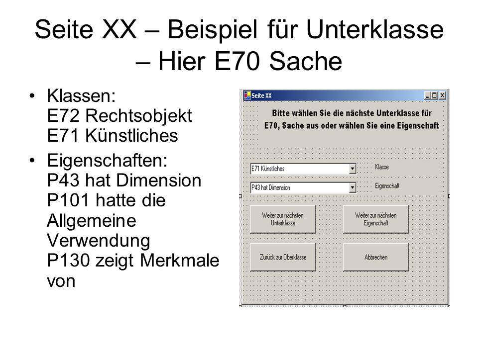 Seite XX – Beispiel für Unterklasse – Hier E70 Sache Klassen: E72 Rechtsobjekt E71 Künstliches Eigenschaften: P43 hat Dimension P101 hatte die Allgemeine Verwendung P130 zeigt Merkmale von