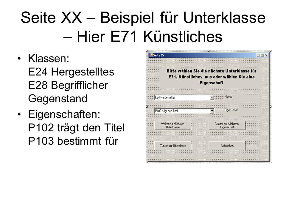Seite XX – Beispiel für Unterklasse – Hier E71 Künstliches Klassen: E24 Hergestelltes E28 Begrifflicher Gegenstand Eigenschaften: P102 trägt den Titel