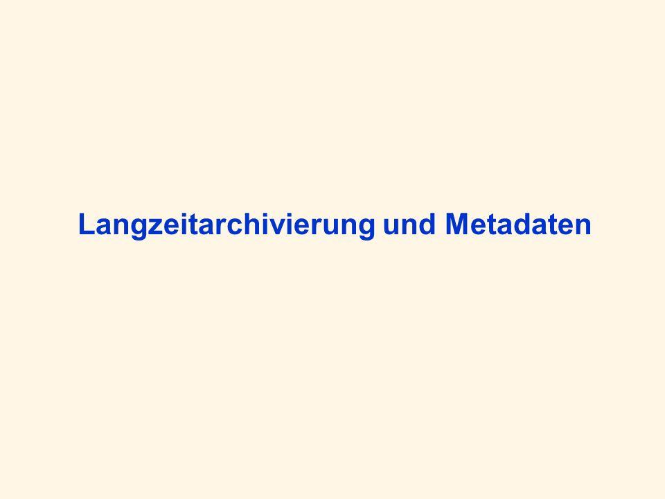 Definition der Anforderungen an Preservation Metadata Standards In jüngster Zeit wurden verschiedene Ansätze zur Realisierung von Metadatenstandards für die Langzeiterhaltung geschaffen.