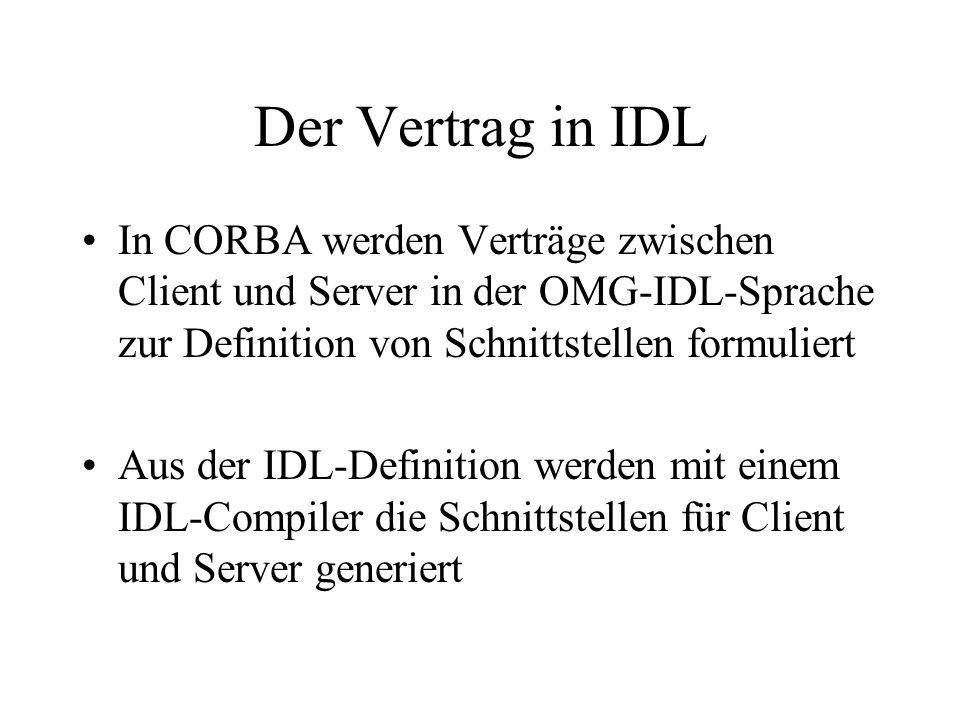 Bank1.idl Die Spezifikation der Schnittstelle wird in einer IDL-Datei abgelegt.
