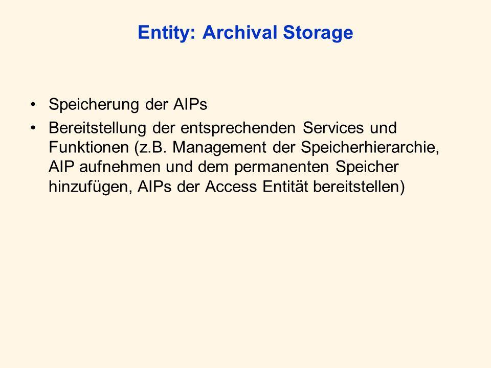 Entity: Data Management Bereitstellung der Funktionen zur Verwaltung deskriptiver Informationen (Identifikation und Dokumentation des Archivbestands) und administrativer Daten (z.B.: Verwaltung der Datenbankfunktionen des Archivs, Durchführung von Datenbanken-Updates, Abfragen zu den Daten der DME generieren)