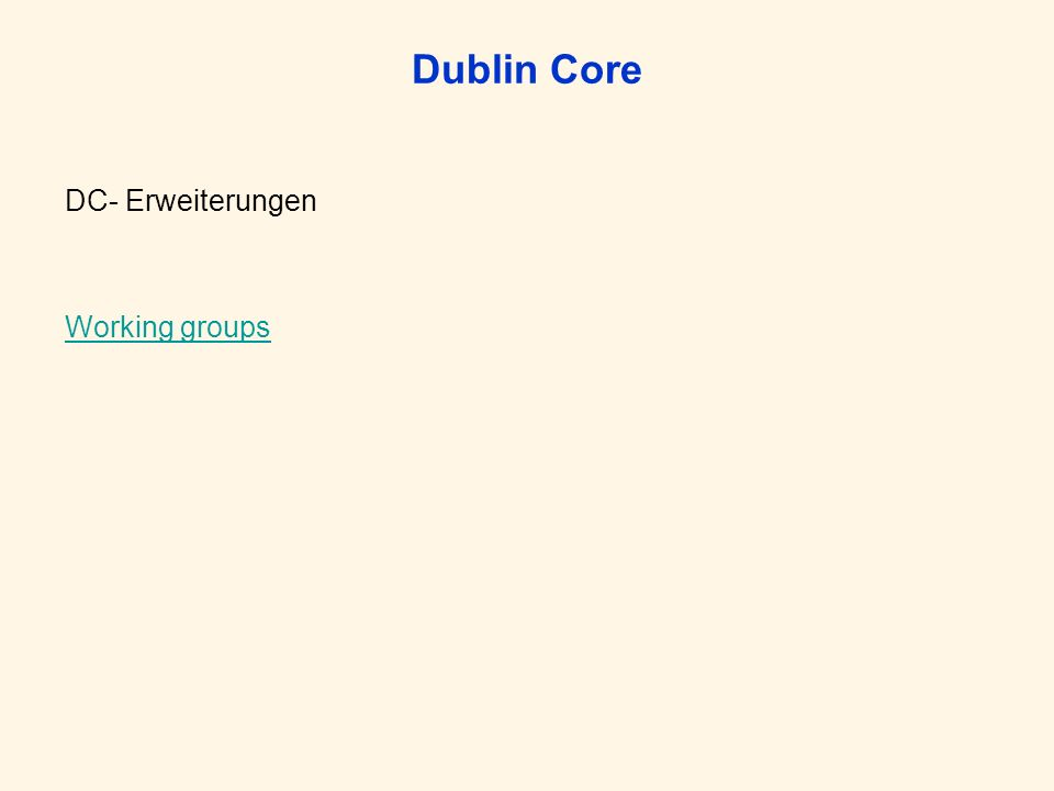 Dublin Core DC- Erweiterungen Working groups
