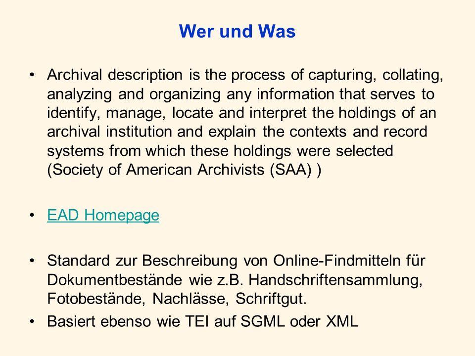 History 1993: International Council on Archives : International Standard for Archival Description [ISAD(G)] –Findmittel sind von hierarchischer, mehrebeniger Struktur –Beschreibungsebenen sollten von einer allgemeinen Beschreibung des Findmittels im Ganzen zu spezieller Beschreibung einzelner Einträge reichen Abb.