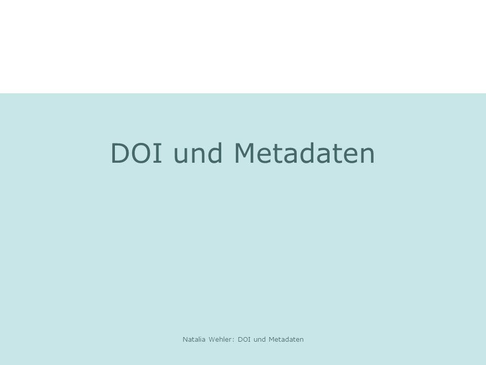 Natalia Wehler: DOI und Metadaten DOI und Metadaten