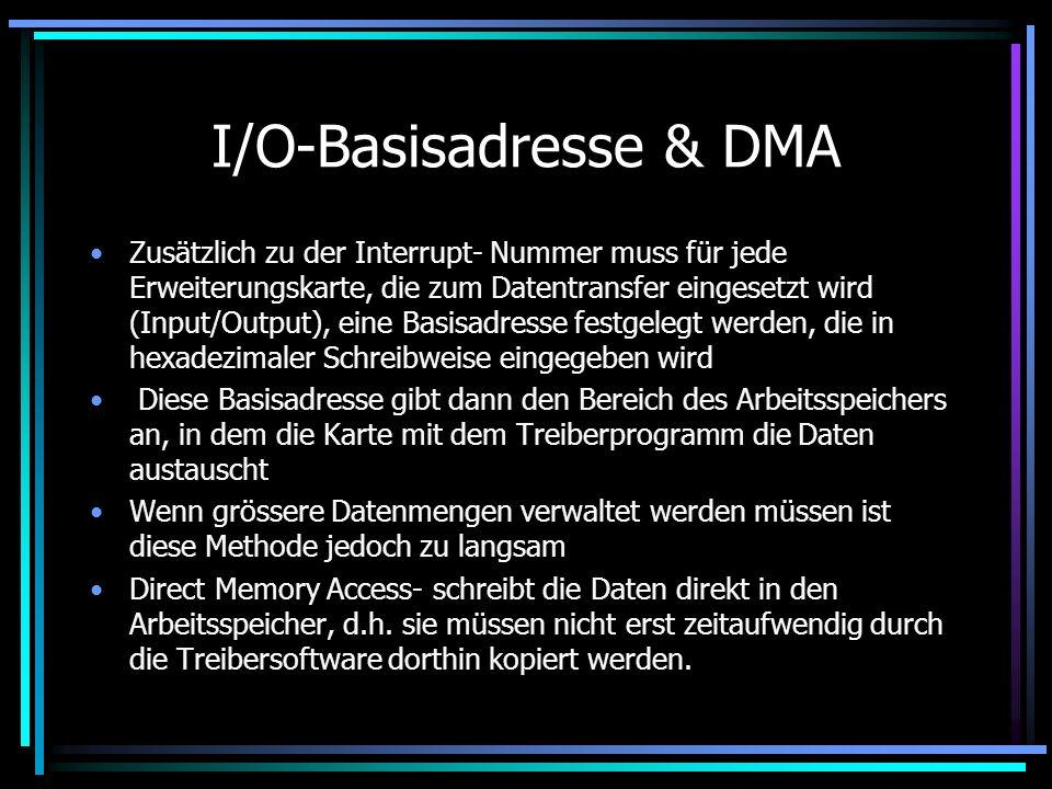 Interrupt-Nummern Eine Reihe von Interrupt- Nummern sind im System bereits an unverzichtbare Funktionsgruppen wie z.B. Festplatte, Diskettenlaufwerk,