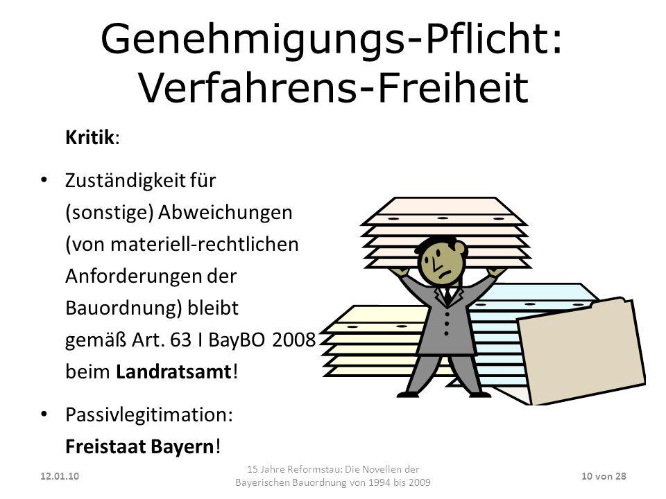 Genehmigungs-Pflicht: Verfahrens-Freiheit Kritik: Zuständigkeit für (sonstige) Abweichungen (von materiell-rechtlichen Anforderungen der Bauordnung) b