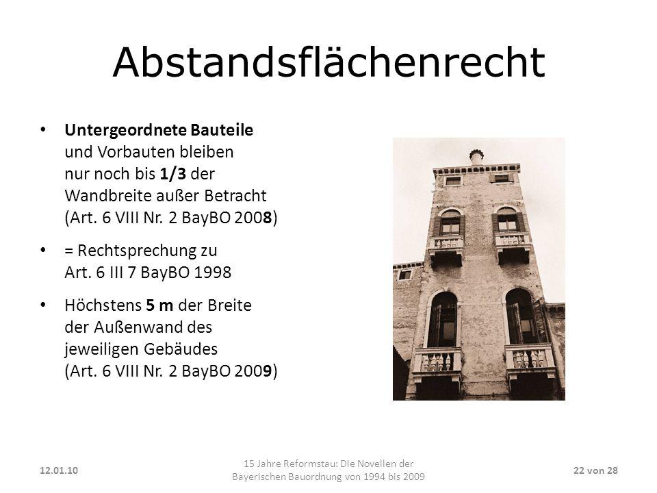 Abstandsflächenrecht Untergeordnete Bauteile und Vorbauten bleiben nur noch bis 1/3 der Wandbreite außer Betracht (Art. 6 VIII Nr. 2 BayBO 2008) = Rec